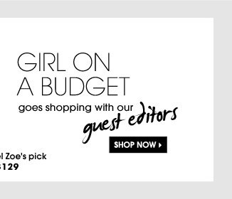 GIRL ON A BUDGET. SHOP NOW