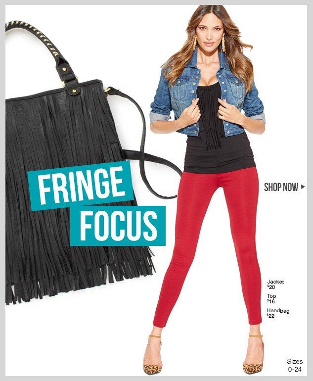 FRINGE FOCUS! New Fashion items have arrived! SHOP NOW!