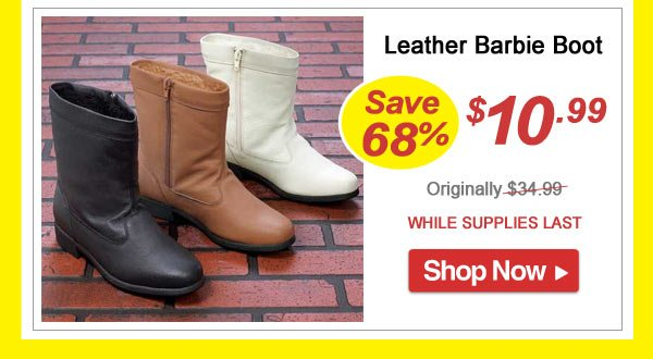Save 68% - Leather Barbie Boot - Now Only $10.99 Limited Time Offer - Shop Now >>