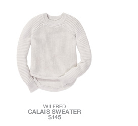 Wilfred Calais Sweater