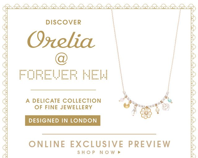 DISCOVER ORELIA SHOP NOW