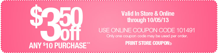 $3.50 off any $10 purchase. Valid Through 10/5/13. Use Online Code 101491