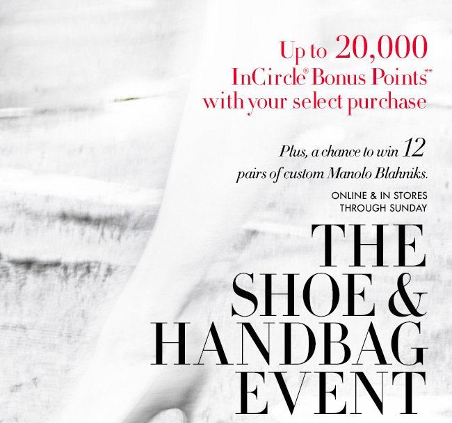 Shoe & Handbag Event: 20K Bonus  Points!