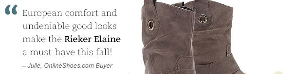 """European comfort and undeniable good looks make the Rieker Elaine a must-have this fall!"" - Julie, OnlineShoes.com Buyer"