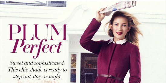 PLUM Perfect Sweet and sophisticated. This chic shade is ready to step out, day or night.