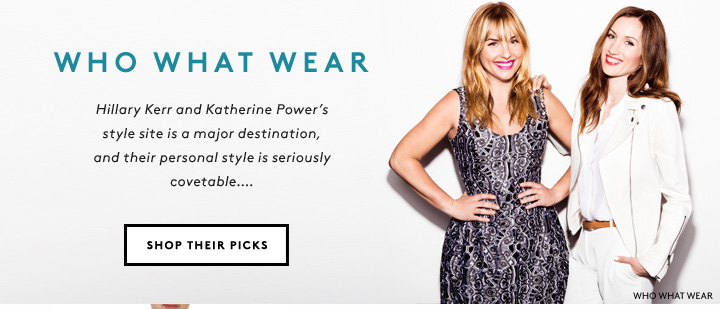 Shop chic picks from Hillary Kerr and Katherine Power of style site Who What Wear.