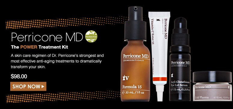 Paraben-Free Perricone MD The Power Treatment Kit   A skin care regimen of Dr. Perricone's strongest and most effective anti-aging treatments to dramatically transform your skin. $98.00 Shop Now>>