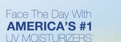Face The Day With America's #1 UV Moisturizers
