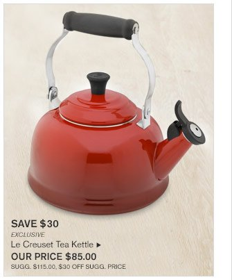 SAVE $30 - EXCLUSIVE - Le Creuset Tea Kettle - OUR PRICE $85.00 (SUGG. $115.00, $30 OFF SUGG. PRICE)