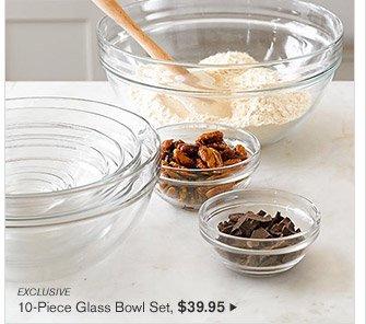 EXCLUSIVE - 10-Piece Glass Bowl Set, $39.95