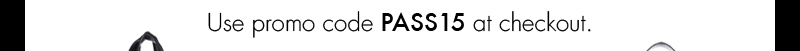 Use promo code PASS15 at checkout.