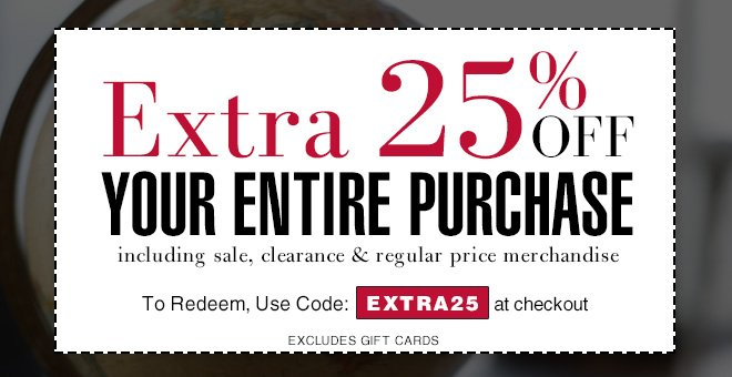 Extra 25% Off Your Entire Purchase with code EXTRA25
