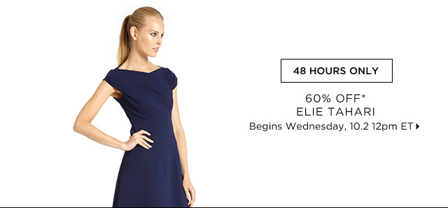 60% Off* Elie Tahari...Shop Now