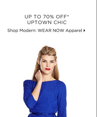Up To 70% Off* Uptown Chic