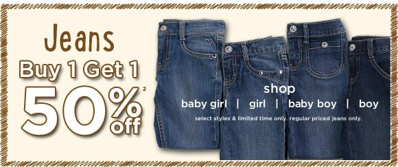 Jeans Buy 1 Get 1 50% Off(2). Shop Now. Select styles & limited time only. Regular priced jeans only.