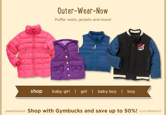 Outer-Wear-Now. Puffer vests, jackets and more!
