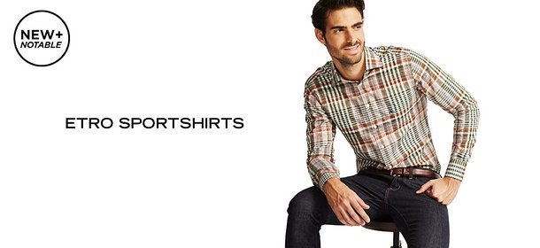 NEW + NOTABLE: ETRO SPORTSHIRTS, Event Ends October 6, 9:00 AM PT >