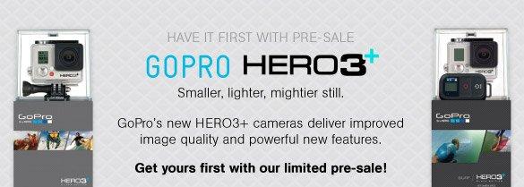 GoPro Hero3+ - Get Yours Now!