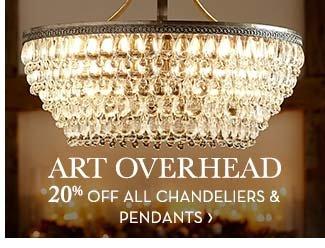 ART OVERHEAD - 20% OFF ALL CHANDELIERS & PENDANTS