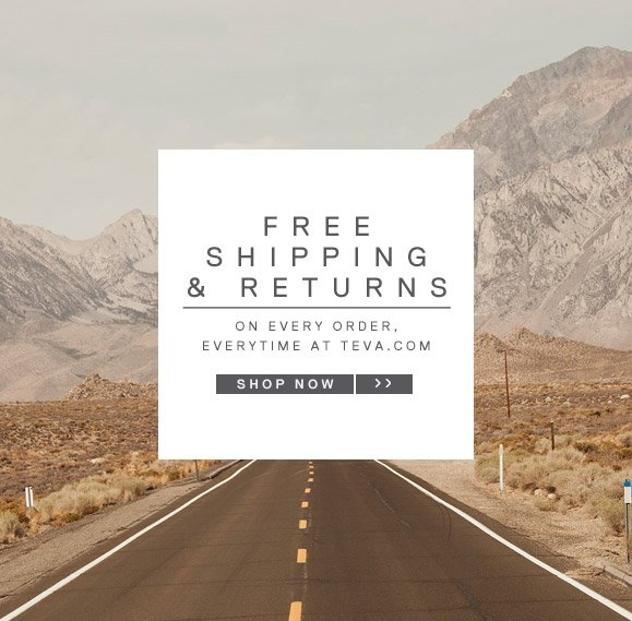 FREE SHIPPING & RETURNS - ON EVERY ORDER, EVERYTIME AT TEVA.COM - SHOP NOW