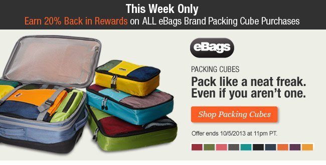 THIS WEEK ONLY. Earn 20% Back in Rewards on ALL eBags Brand Packing Cube Purchases. Shop Now.