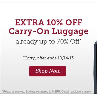 Extra 10% Off Carry-On Luggage Already up to 70% Off. Shop Now.