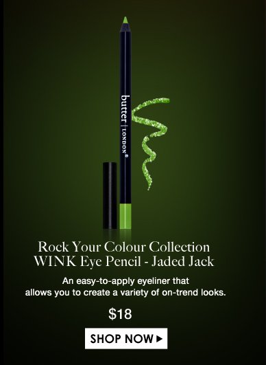 Rock Your Colour Collection WINK Eye Pencil - Jaded Jack  An easy-to-apply eyeliner that allows you to create a variety of on-trend looks.  $18.00 Shop Now>>