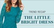TREND RECAP   THE LITTLE BRIGHT DRESS