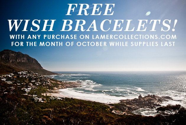 Free Wish Bracelets! With any purchase on LamerCollections.com for the month of October while supplies last.