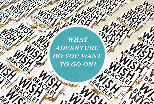 What adventure do you want to go on?