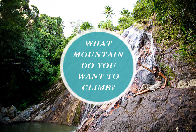What mountain do you want to climb?