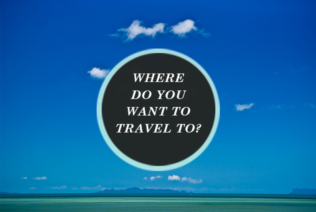 Where do you want to travel to?