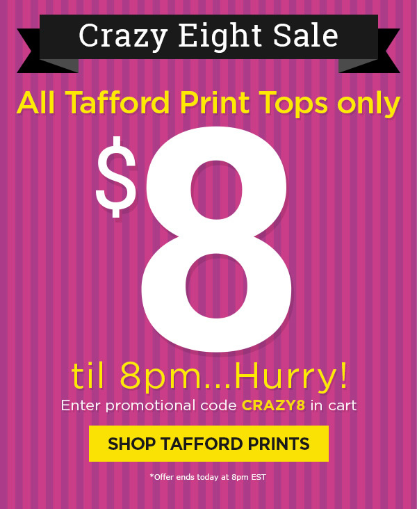 All Tafford Print Tops only $8! - Shop Tafford Prints