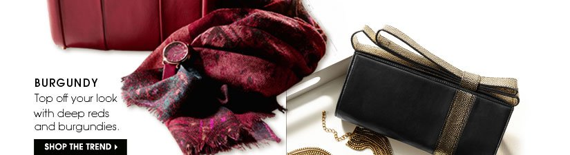 BURGUNDY | SHOP THE TREND