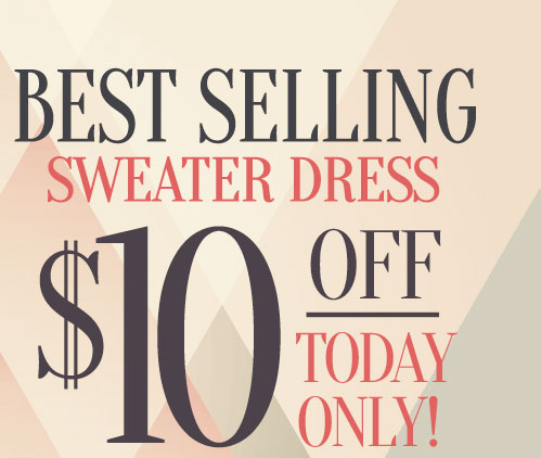 Get $10 OFF Best Selling Sweater Dress, TODAY ONLY!