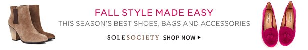 Fall Style Made Easy | This Season's Best Shoes, Bags And Accessories | Sole Society | Shop Now