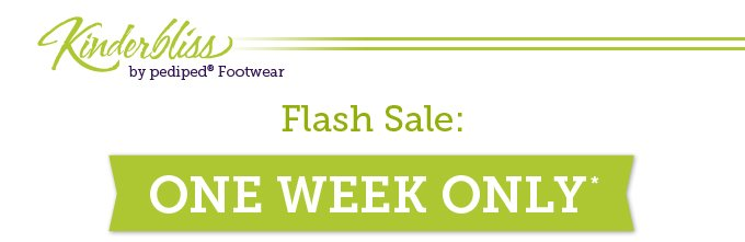 Kinderbliss by pediped Footwear. Flash sale: One week only*