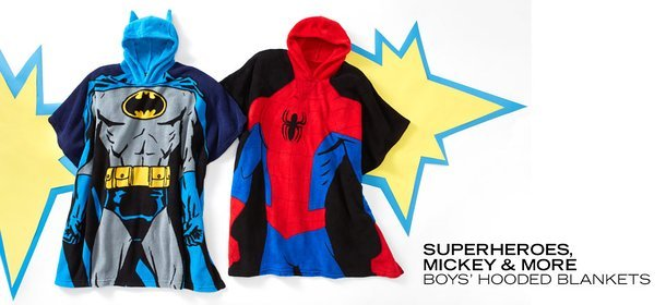 SUPERHEROES, MICKEY & MORE: BOYS' HOODED BLANKETS, Event Ends October 7, 9:00 AM PT >