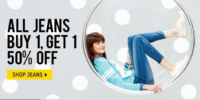 ALL JEANS BUY 1, GET 1 50% OFF