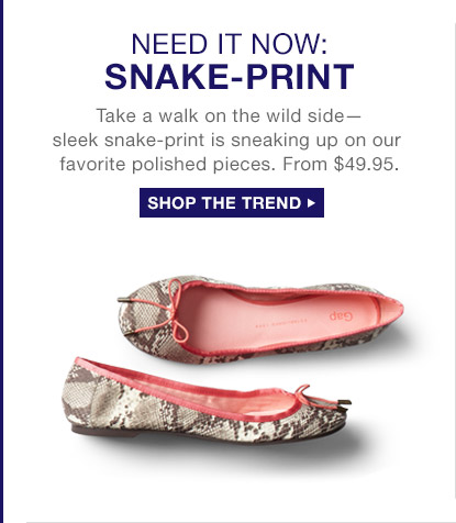 NEED IT NOW: SNAKE-PRINT | SHOP THE TREND