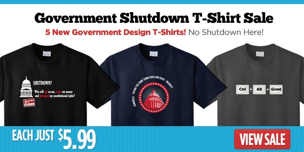 Government Shut Down T-Shirts