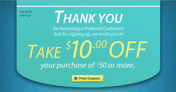 Thank you for becoming a Preferred Customer!  Get your $10 off coupon now