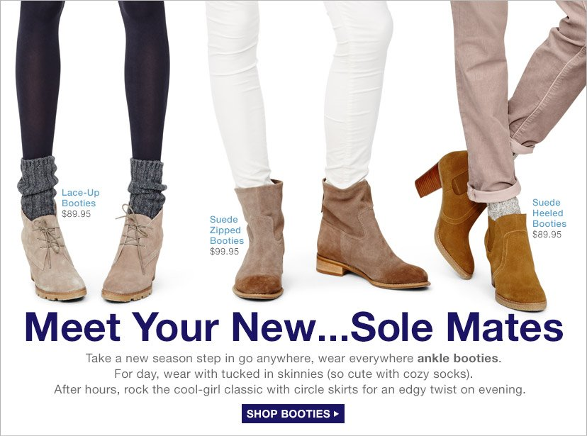 Meet Your New...Sole Mates   SHOP BOOTIES