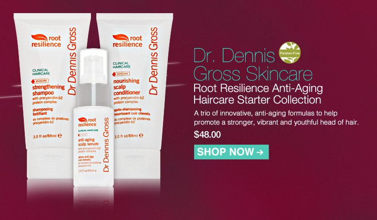 Paraben-Free Dr. Dennis Gross Skincare Root Resilience Anti-Aging Haircare Starter Collection  A trio of innovative, anti-aging formulas to help promote a stronger, vibrant and youthful head of hair. $48.00 Shop Now>>