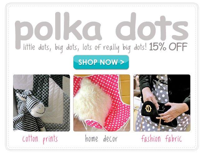 15% off Polka Dot Fabrics