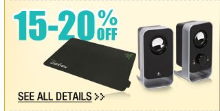 15-20% OFF ALL MOUSE PADS & ACCESSORIES / SELECT 2.0 CHANNEL PC SPEAKERS!*