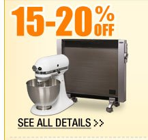 72 HOURS ONLY! 15-20% OFF SELECT HEATERS & SMALL KITCHEN APPLIANCES!*