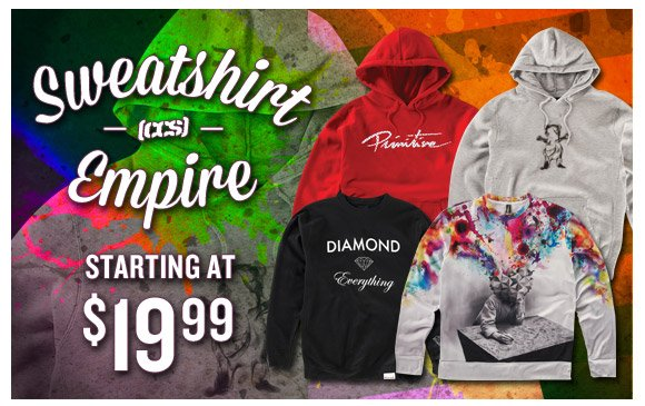 Sweatshirt Empire, Starting at $19.99