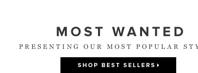 Most Wanted Presenting Our Most Popular Styles - - Shop Best Sellers