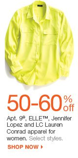 50-60% off Apt. 9, ELLE, Jennifer Lopez and LC Lauren Conrad apparel for women. Select styles. shop now